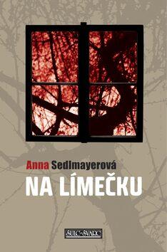Na Límečku - Anna Sedlmayerová