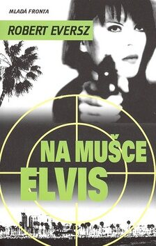 Na mušce Elvis - Robert Eversz