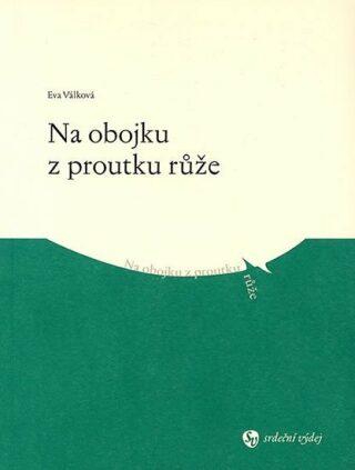 Na obojku z proutku růže - Eva Válková