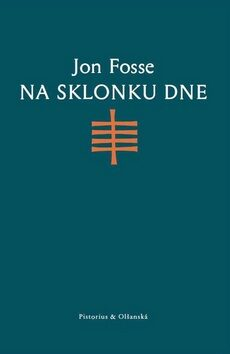 Na sklonku dne - Jon Fosse