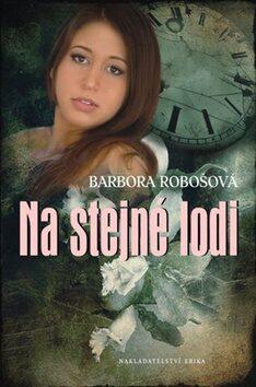 Na stejné lodi - Barbora Robošová