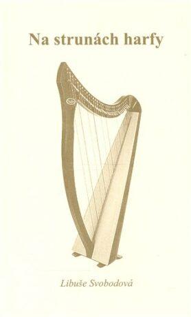Na strunách harfy - Libuše Svobodová, Ondřej Růžička