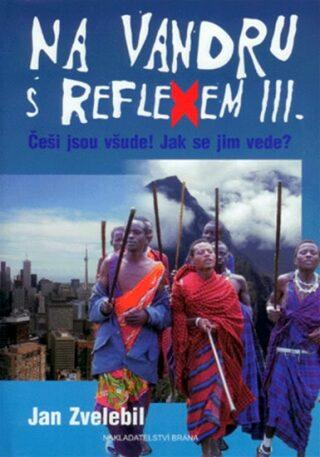 Na vandru s Reflexem III. - Jan Zvelebil