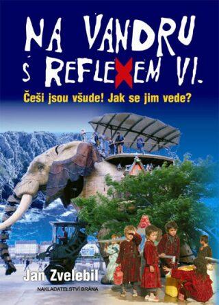 Na vandru s Reflexem VI. - Jan Zvelebil