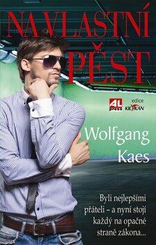 Na vlastní pěst - Wolfgang Kaes