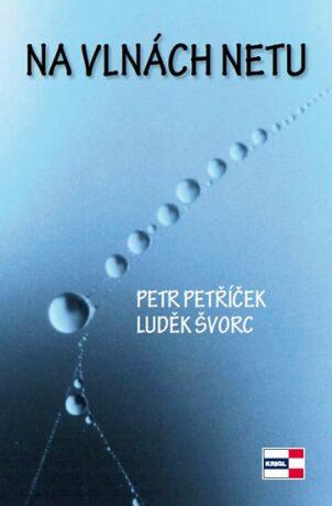 Na vlnách netu - Petr Petříček, Luděk Švorc