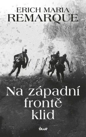 Na západní frontě klid - Erich Maria Remarque