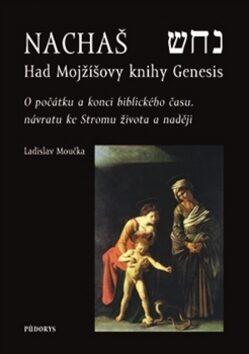 Nachaš – Had Mojžíšovy knihy Genesis - Ladislav Moučka