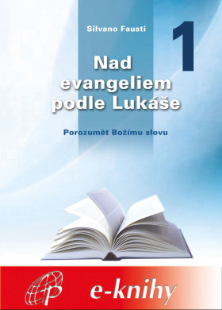 Levně Nad evangeliem podle Lukáše - 1. díl - Silvano Fausti - e-kniha
