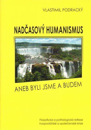 Nadčasový humanismus - Vlastimil Podracký