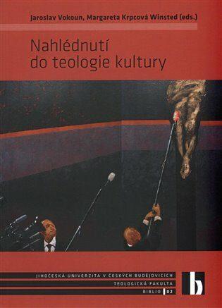 Nahlédnutí do teologie kultury - Jaroslav Vokoun, Margareta Krpcová Winsted