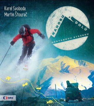 Nahoru a dolů Hedvábnou stezkou - Karel Svoboda, Štourač Martin