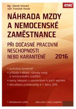 Náhrada mzdy a nemocenské zaměstnance 2016 - Zdeněk Schmied, František Vlasák