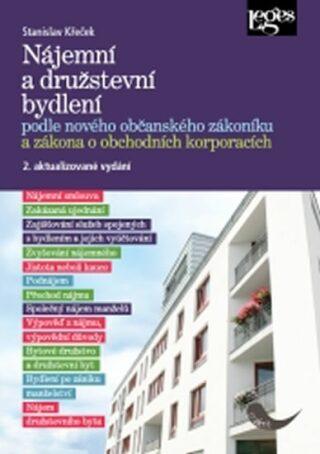 Nájemní a družstevní bydlení podle nového občanského zákoníku a zákona o obchodních korporací (2. vydání ) - Stanislav Křeček