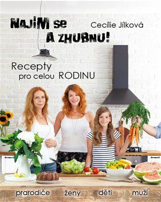 Najím se a zhubnu! - Recepty pro celou rodinu - Cecílie Jílková