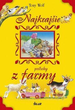 Najkrajšie príbehy z farmy - Tony Wolf