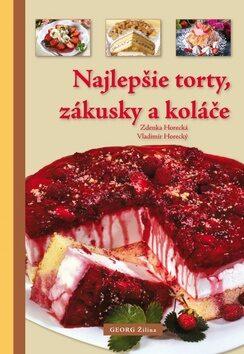 Najlepšie torty, zákusky a koláče - Zdeňka Horecká, Vladimír Horecký