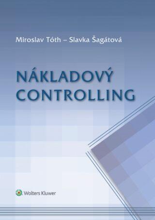 Nákladový controlling - Miroslav Tóth, Slavka Šagátová