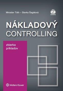 Nákladový controlling Zbierka príkladov - Miroslav Tóth, Slavka Šagátová