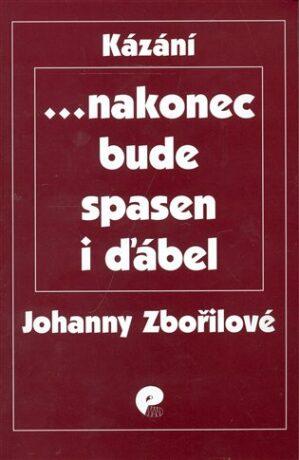 ... nakonec bude spasen i ďábel - Johanna Zbořilová
