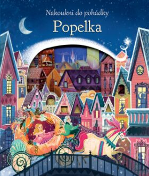 Nakoukni do pohádky - Popelka - Anna Milbourneová