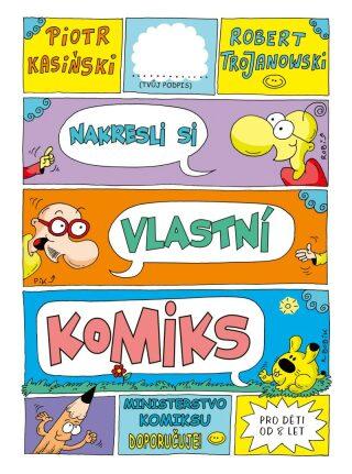 Nakresli si vlastní komiks - Robert Trojanowski; Piotr Kasiński