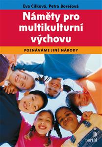 Náměty pro multikulturní výchovu - Eva Cílková, Petra Borešová