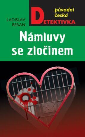 Námluvy se zločinem - Ladislav Beran