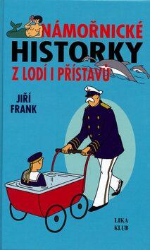Námořnické historky z lodí i přístavů - Jiří Frank