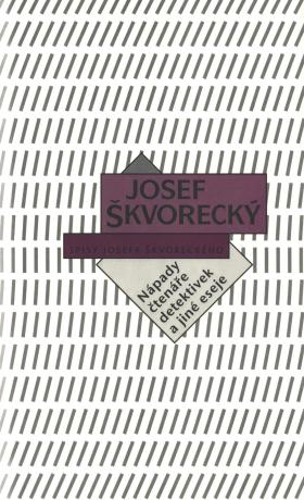 Nápady čtenáře detektivek a jiné eseje (spisy - svazek 9) - Josef Škvorecký