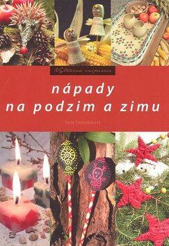 Nápady na podzim a zimu - Pavla Šmikmátorová