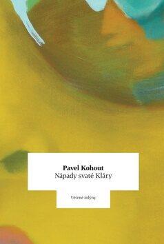 Nápady svaté Kláry - Pavel Kohout