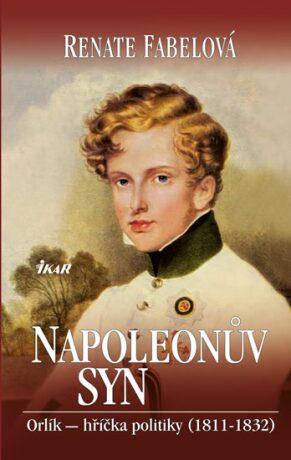 Napoleonův syn - Fabelová Renate
