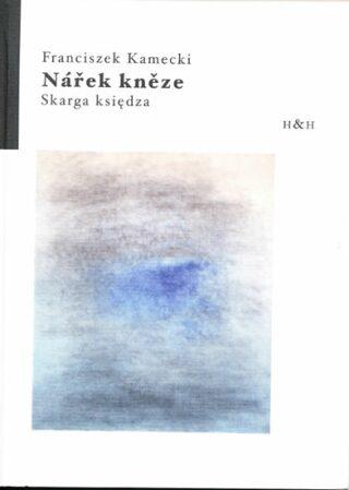 Nářek kněze / Skarga ksiedza - Kamecki Franciszek