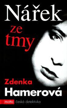 Nářek ze tmy - Zdenka Hamerová, Natálie Šercová