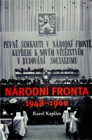 Národní fronta 1948-1960 - Karel Kaplan