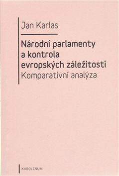 Národní parlamenty a kontrola evropských záležitostí: komparativní analýza - Jan Karlas