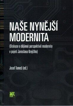 Naše nynější modernita - Josef Tomeš