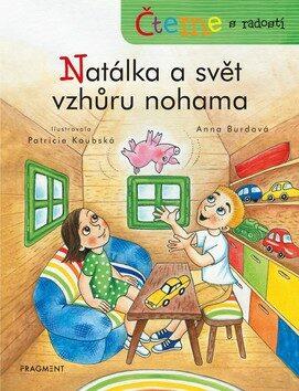 Čteme s radostí – Natálka a svět vzhůru nohama - Anna Burdová