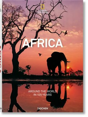 National Geographic: Africa -Around the World in 125 Years - Reuel Golden, Joe Yogerst