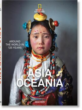 National Geographic. Around the World in 125 Years. Asia & Oceania - Reuel Golden