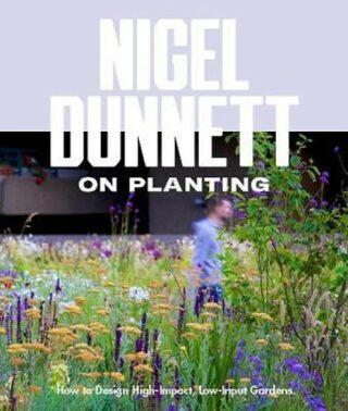 Naturalistic Planting Design The Essential Guide - Dunnett Nigel