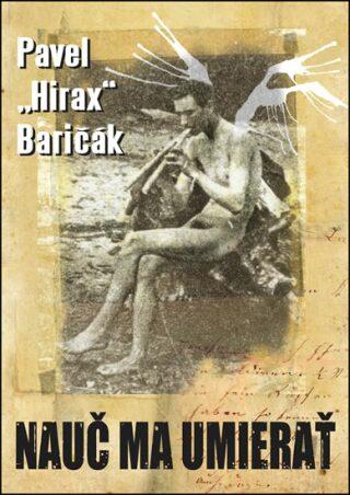"""Nauč ma umierať - Pavel """"Hirax"""" Baričák"""