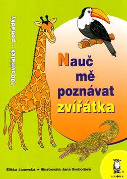 Nauč mě poznávat zvířátka - Jana Svobodová, Eliška Janovská