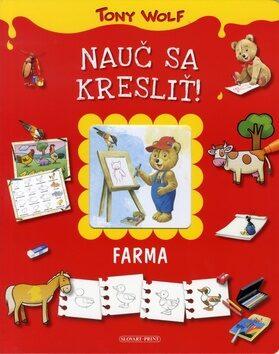 Nauč sa kresliť! Farma - Tony Wolf