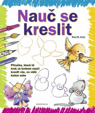 Nauč se kreslit - Rosa M. Curto