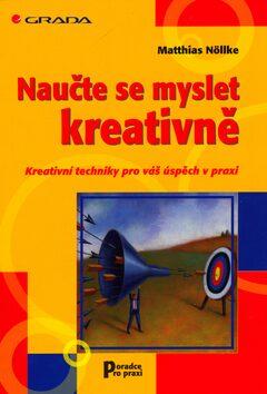 Naučte se myslet kreativně - Matthias Nöllke