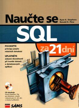 Naučte se SQL za 21 dní - Ryan K. Stephens, Ronald R. Plew