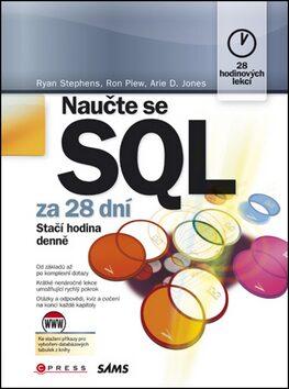 Naučte se SQL za 28 dní - Ryan K. Stephens, Ronald R. Plew