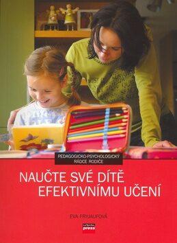 Naučte své dítě efektivnímu učení - Eva Fryjaufová
